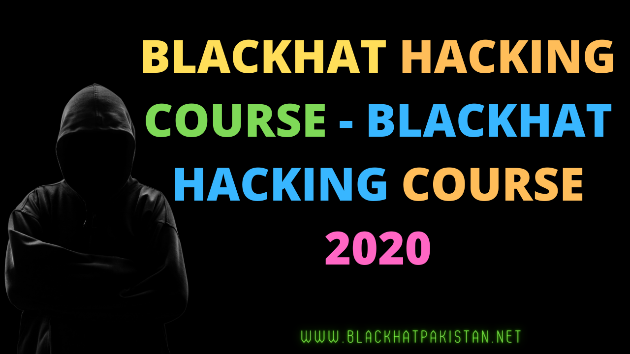 Blackhat hacking course - blackhat hacking course 2020