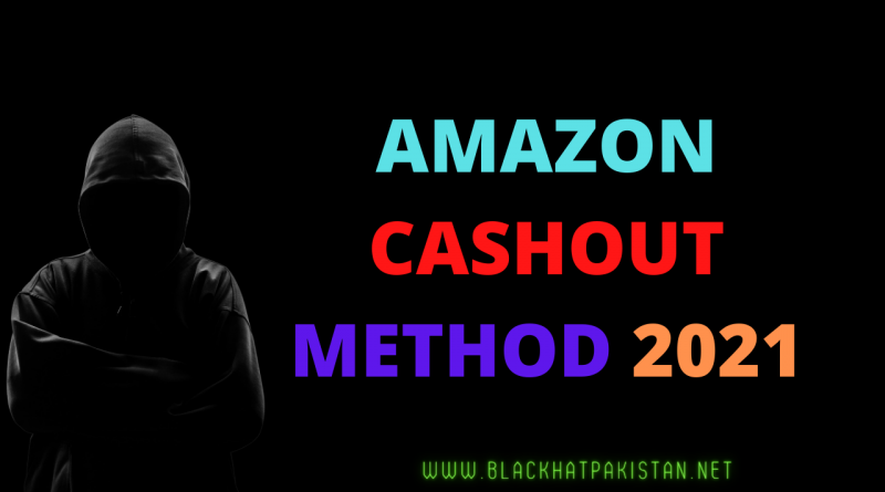 Amazon Cashout Method 2021