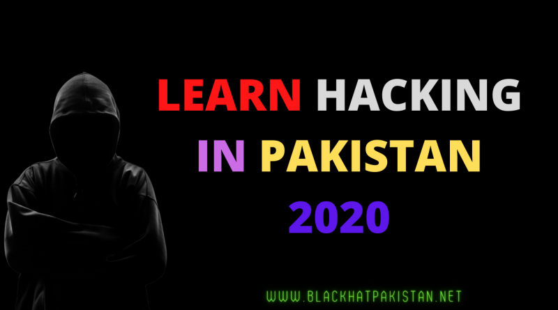 Learn Hacking in Pakistan 2020