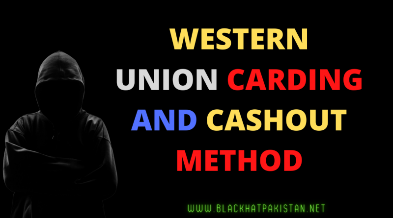 Western Union Carding And Cashout Method