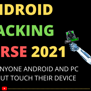 ANDROID HACKING COURSE 2021