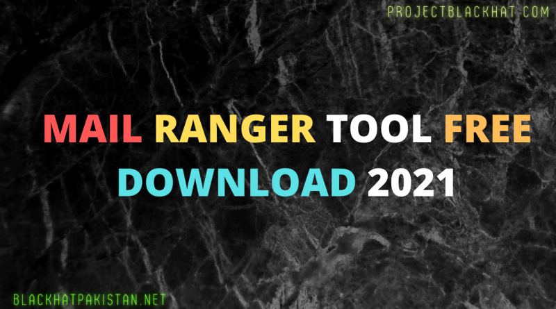 Mail Ranger Tool Free Download 2021