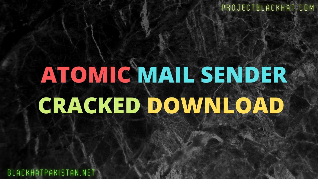 atomic mail sender cracked Download 2021