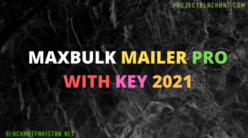 maxbulk mailer pro with key 2021