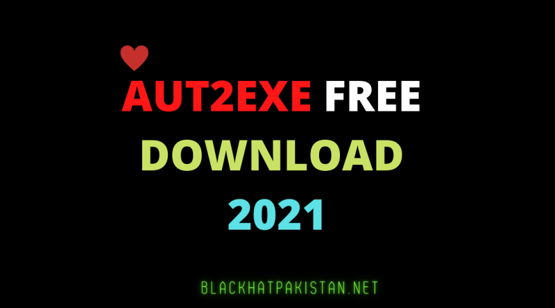 Aut2Exe Free Download 2021