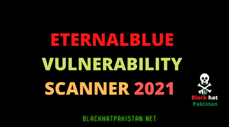 eternalblue vulnerability scanner 2021